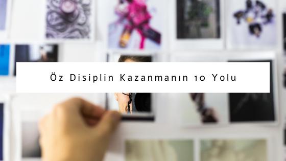 öz disiplin kazanmanın yolları