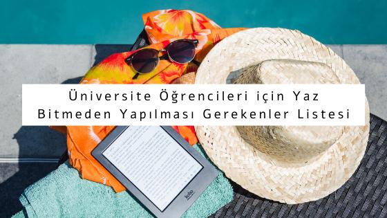 üniversite öğrencileri için yaz aktiviteleri listesi