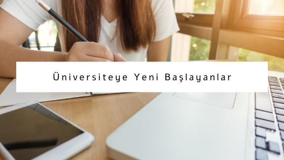 üniversiteye yeni başlayanlar için yazılar
