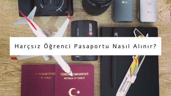 harçsız öğrenci pasaportu nasıl alınır