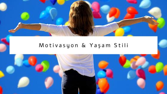 motivasyon ve yaşam stili hakkında yazılar