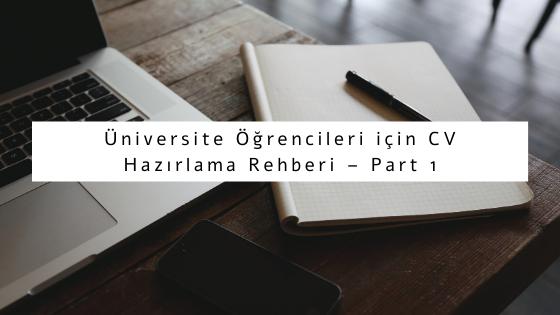 Üniversite Öğrencileri için CV Hazırlama Rehberi