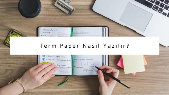 term paper nasıl yazılır