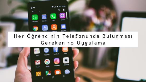 Her Öğrencinin Telefonunda Bulunması Gereken 10 Uygulama